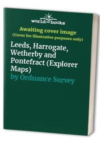 image of Leeds, Harrogate, Wetherby and Pontefract (Explorer Maps)