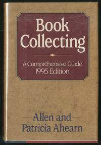 Book Collecting: A Comprehensive Guide 1995 Edition