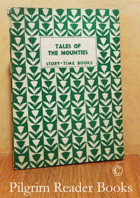 Tales of the Mounties. (A Story Time Book #82).