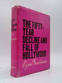 image of The Fifty-Year Decline and Fall of Hollywood