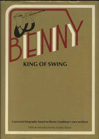 Benny, King of Swing: A Pictorial Biography Based on Benny Goodman's Personal Archives (1979) (Signed)