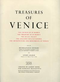 Treasures of Venice: The Church of St Mark's, The Treasure of St Mark's, The Ducal Palace, The Gallerie Dell'accademia, The Architecture and Monuments of Venice