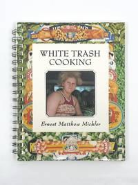White Trash Cooking by MICKLER, ERNEST MATTHEW - 1986