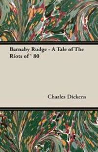image of Barnaby Rudge - A Tale of The Riots of ' 80