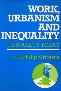 Work, Urbanism and Inequality: United Kingdom Society Today