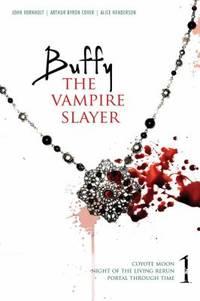 Buffy the Vampire Slayer : Coyote Moon - Night of the Living Rerun - Portal Through Time by Alice Henderson; John Vornholt; Arthur Byron Cover - 2010