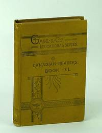 Canadian Readers, Book VI (Six / 6) - W.J. Gage & Co's Educational Series