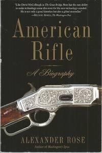 American Rifle: A Biography
