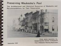 Preserving Waukesha's Past:  The Architectural and Historical Resources of  Waukesha and Recommendations for Their Preservation