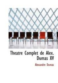 image of Théatre Complet de Alex. Dumas XV (French Edition)