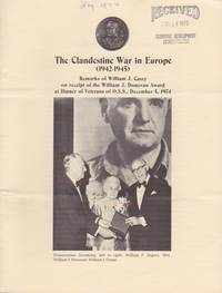 The Clandestine War in Europe (1942-1945). Remarks of William J. Casey on receipt of the William J. Donovan Awards at Dinner of Veterans of O.S.S., December 5, 1974