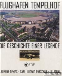 Flughaven Tempelhof. Die geschichte einere legende