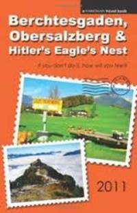 Berchtesgaden, Obersalzberg and Hitler's Eagle's Nest (2011)