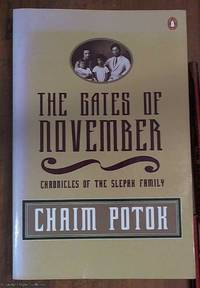 The gates of November ; chronicles of the Slepak family by  Chaim Potok - Paperback - Reprint - 1997 - from Syber's Books ABN 15 100 960 047 (SKU: 0260495)