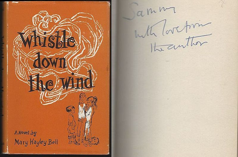 WHISTLE DOWN THE WIND A Modern Fable, Bell, Mary Hayley