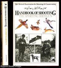 The British Association for Shooting and Conservation HANDBOOK OF SHOOTING. THE SPORTING GUN