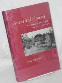 The Ancestral houses; Virginia Woolf and the aristocracy
