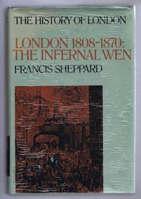 The History of London; London 1808-1870: The Infernal Wen