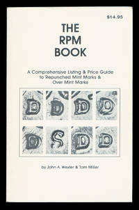 The RPM Book: A Comprehensive Listing & Price Guide to Repunched Mint Marks & Over Mint Marks