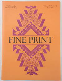 Fine Print Magazine. Volume 13, Number 2: April 1987. The Review for the Arts of the Book