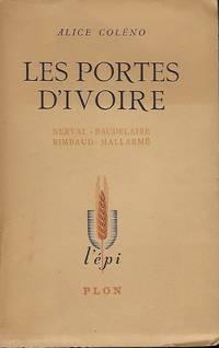 LES PORTES D'IVOIRE METAPHYSIQUE ET POESIE: NERVAL, BAUDELAIRE, RIMBAUD, MALLARME