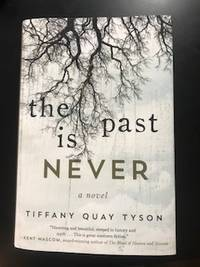 The Past is Never by Tiffany Quay Tyson - Signed First Edition - 2018 - from Square Books and Biblio.com