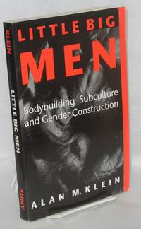 image of Little big men; bodybuilding subculture and gender construction