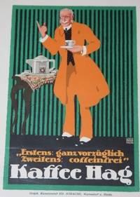 [Advertisement] Kaffee Hag.  Erstens: ganz vorzüglich Zeintens: coffeinfrei