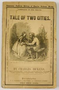 A TALE Of TWO CITIES.; Petersons' Uniform Edition of Charles Dickens' Works.  Complete in One Volume.  Price Fifty Cents