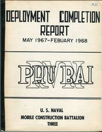 U.S. Naval Mobile Construction Battalion Three Deployment Completion Report May 1967-February 1968: Phu Bai by  R.L Foley - Paperback - 1st printing - 1968 - from Barbarossa Books Ltd. (SKU: 59828)