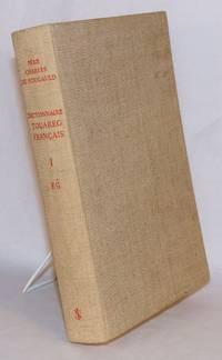 image of Dictionnaire Touareg-Francais, Dialecte de l'Ahaggar; Tome Premier [volume one only]