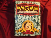 The MGM Story. The Complete History of Fifty-Seven Roaring Years