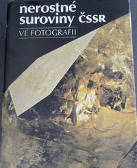 Nerostne suroviny cssr / Mineral Raw Materials of the CSSR in Photography / Mineralrohstoffe der CSSR in der Photographie