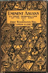 Eminent Asians: Six Great Personalities of the New East
