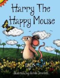 Harry The Happy Mouse (Hardback): Teaching children to be kind to each other.