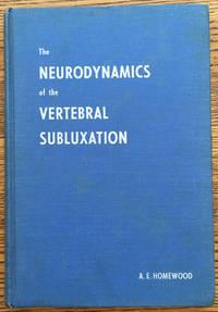 The Neurodynamics of the Vertebral Subluxation