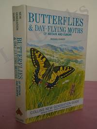 BUTTERFLIES AND DAY-FLYING MOTHS OF BRITAIN AND EUROPE [Collins New Generation Guide]