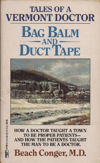 image of Bag Balm and Duct Tape; Tales of a Vermont Doctor