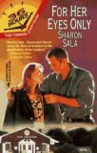 For Her Eyes Only : 36 Hours by  Sharon (aka Dinah McCall) Sala - Paperback - 1997 - from The Book Maven and Biblio.com