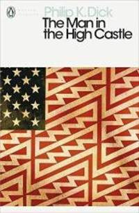 image of The Man in the High Castle (Penguin Modern Classics)