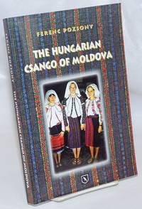 The Hungarian Csango of Moldova [with CD laid in]
