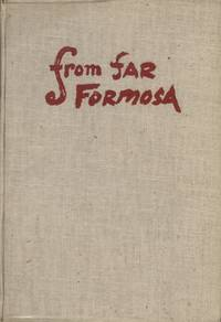 From Far Formosa : The Island, its People and Missions