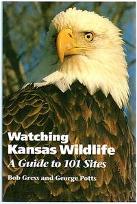 Watching Kansas Wildlife, A Guide to 101 Sites
