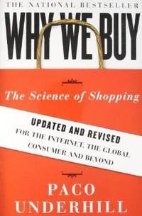 Why We Buy: The Science of Shopping--Updated and Revised for the Internet, the Global Consumer,...
