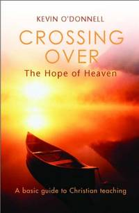 image of Crossing Over: The Hope Of Heaven