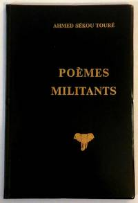 Poèmes Militants by  Ahmed Sekou Toure Ahmed Sékou Touré - Hardcover - Signed - 1969 - from Books of the World (SKU: RWARE0000000995)