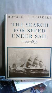 THE SEARCH FOR SPEED UNDER SAIL, 1700-1855 by  Howard I Chapelle - First American Edition - 1967 - from Horizon Books (SKU: 171864)