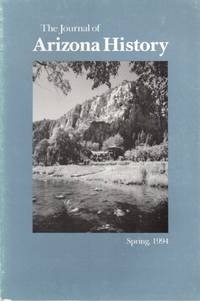 The Journal of Arizona History: Volume 35, Number 1, Spring 1994 by  Bruce J. (Editor-in-Chief) Dinges - Paperback - 1994 - from Clausen Books, RMABA (SKU: AC2427)