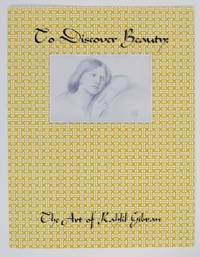 To Discover Beauty: The Art of Kahlil Gibran