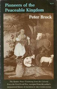 Pioneers of the Peaceable Kingdom by  Peter Brock - Paperback - 1st Paperback Edition - 1970 - from Adelaide Booksellers (SKU: BIB257200)